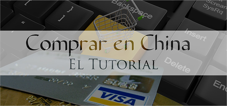 Como Comprar en China por Internet Con Seguridad – Tutorial Completo